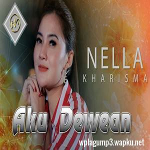 download Nella Kharisma - Aku Dewean mp3