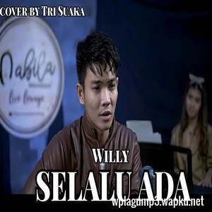 download Tri Suaka - Selalu Ada - Willy (Cover) mp3