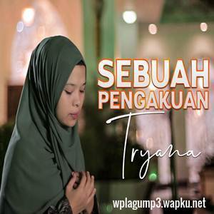 download Tryana - Sebuah Pengakuan (Cover) mp3